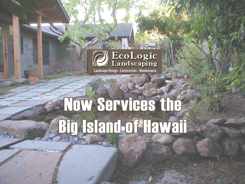 Ecologic Landscaping now Services the Big Island of Hawaii